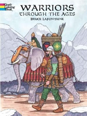 Warriors Through the Ages by Bruce LaFontaine
