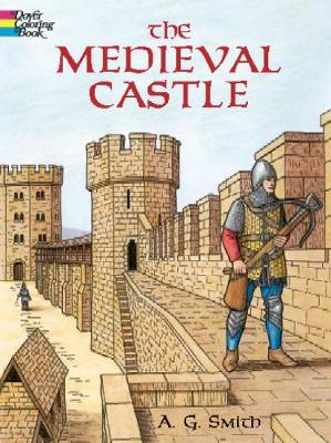 The Medieval Castle by Albert G. Smith