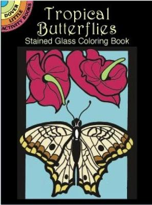 Tropical Butterflies Stained Glass Coloring Book by Pat Stewart