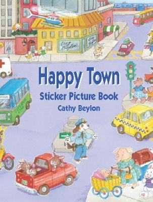 Busy Town Sticker Picture Book by Cathy Beylon