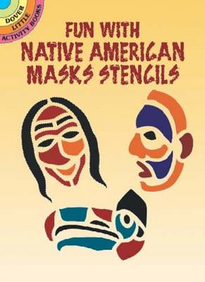 Fun with Native American Mask Stencils by Marty Noble