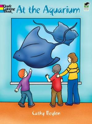At the Aquarium Colouring Book by Cathy Beylon
