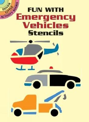 Fun with Emergency Vehicles Stencils by Marty Noble