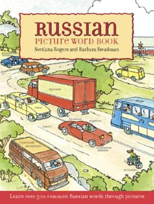 Russian Picture Word Book Learn Over 500 Commonly Used Russian Words Through Pictures by Svetlana Rogers