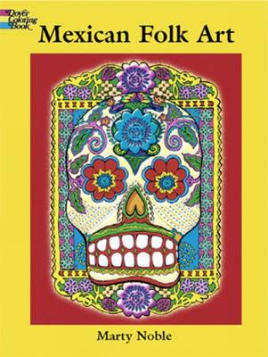 Mexican Folk Art Coloring Book by Marty Noble