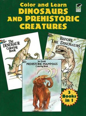 Color and Learn Dinosaurs and Prehistoric Creatures by Anthony, PhD Rao, Jan Sovak