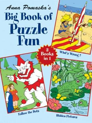 Anna Pomaska's Big Book of Puzzle Fun by Anna Pomaska