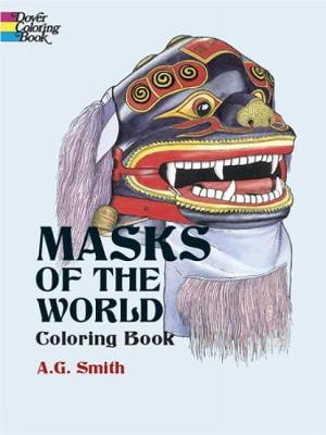 Masks of the World Coloring Book by Albert G. Smith
