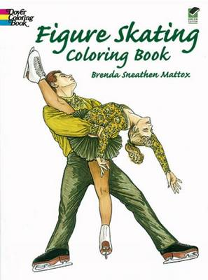 Figure Skating Coloring Book by Brenda Sneathen Mattox