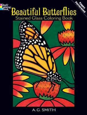 Beautiful Butterflies Stained Glass Coloring Book by Albert G. Smith