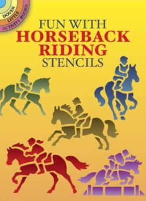 Fun with Horseback Riding Stencils by John Green