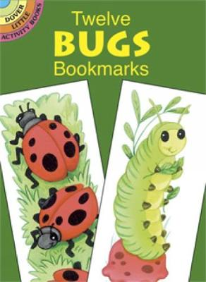 Twelve Bugs Bookmarks by Cathy Beylon