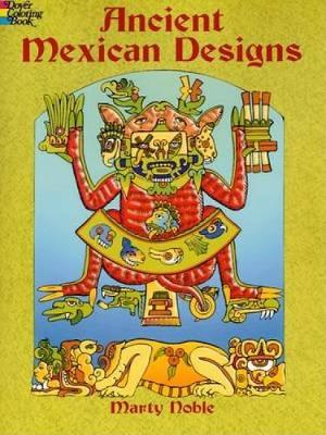 Ancient Mexican Designs Colouring Book by Marty Noble
