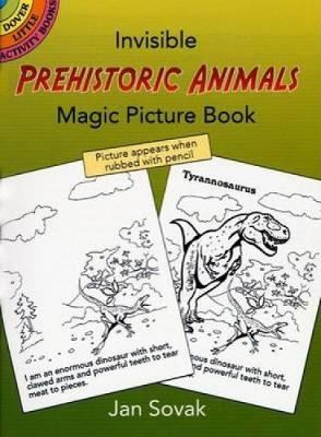 Insible Prehistoric Animals Magic Picture Book by Jan Sovak