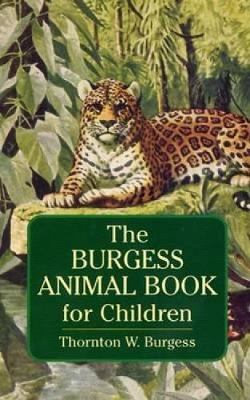 Burgess Animal Book for Children by Thornton Waldo Burgess