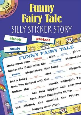 Funny Fairy Tale Silly Sticker Story by Dover Publications Inc