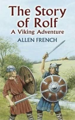 The Story of Rolf A Viking Adventure by Allen French