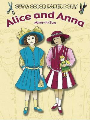 Cut & Color Paper Dolls: Alice and Anna by Ming-Ju Sun