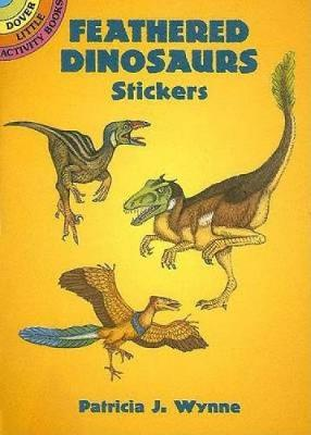 Feathered Dinosaurs Stickers by Patricia J. Wynne