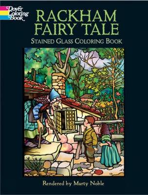 Rackham Fairy Tale Stained Glass Coloring Book by Arthur Rackham