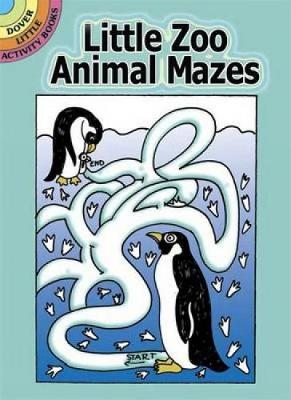 Little Zoo Animal Mazes by Barbara Soloff-Levy