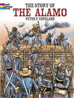 The Story of the Alamo by Peter F. Copeland