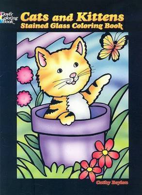 Cats and Kittens Stained Glass Coloring Book by Cathy Beylon