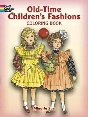 Old-Time Children's Fashions Coloring Book by Ming-Ju Sun