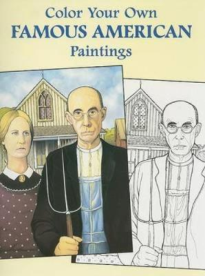 Color Your Own Famous American Paintings by Marty Noble