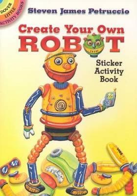 Create Your Own Robot Sticker Activity Book by Steven James Petruccio
