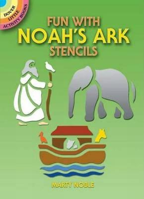 Fun with Noah's Ark Stencils by Marty Noble