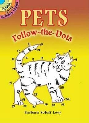 Pets Follow-the-Dots by Barbara Soloff-Levy