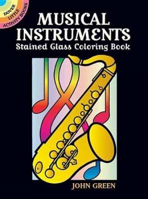 Musical Instruments Stained Glass Coloring Book by John Green