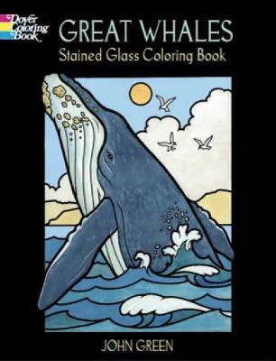 Great Whales, Stained Glass Coloring Book by John Green