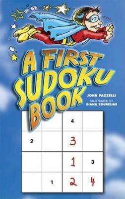 A First Sudoku Book by John Pazzelli