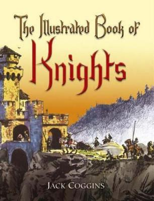 The Illustrated Book of Knights by Jack Coggins