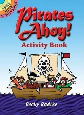 Pirates Ahoy! Activity Book by Becky J. Radtke