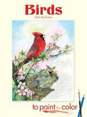 Birds to Paint or Color by Dot Barlowe