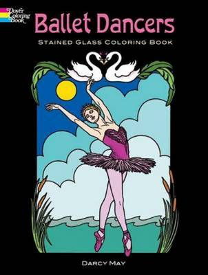 Ballet Dancers Stained Glass Coloring Book by Darcy May