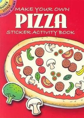 Make Your Own Pizza Sticker Activity Book by Fran Newman-D'Amico