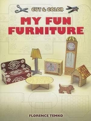 Cut & Color My Fun Furniture by Florence Temko