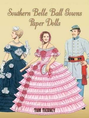 Southern Belle Ball Gowns Paper Dolls by Tom Tierney