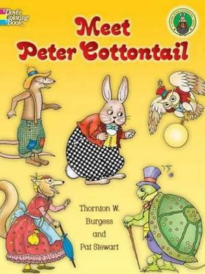 Meet Peter Cottontail by Thornton W. Burgess, Pat Stewart
