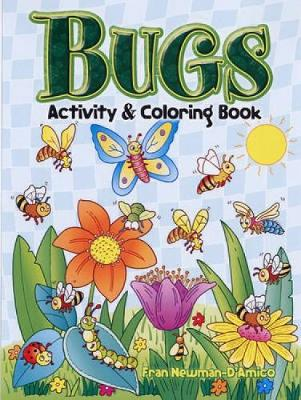 Bugs Activity and Coloring Book by Fran Newman-D'Amico
