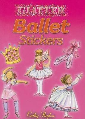 Glitter Ballet Stickers by Cathy Beylon
