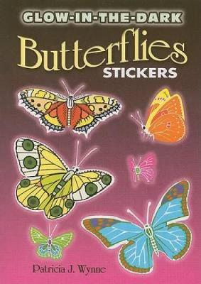 Glow-In-The-Dark Butterflies Stickers by Patricia J. Wynne