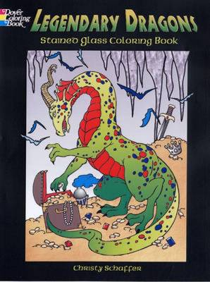 Legendary Dragons Stained Glass Coloring Book by Christy Schaffer