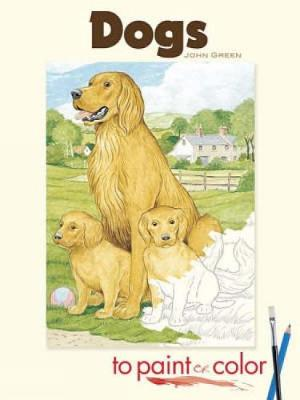 Dogs to Paint or Color by John Green