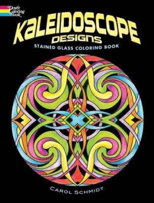 Kaleidoscope Designs Stained Glass Coloring Book by Carol Schmidt