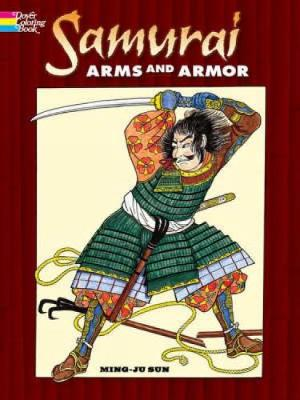 Samurai Arms and Armor by Ming-Ju Sun
